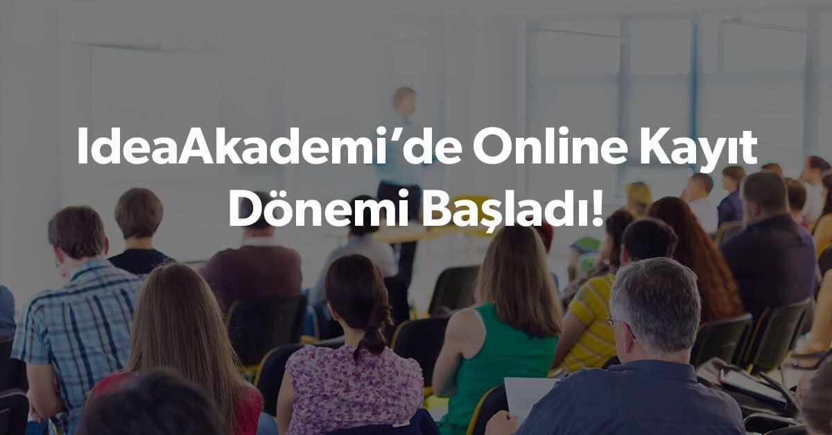 IdeaAkademi'de Online Kayıt Dönemi Başladı
