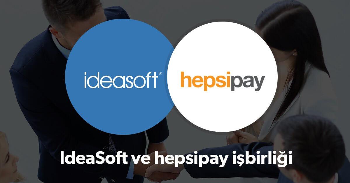 IdeaSoft - HepsiPay İş Ortaklığı