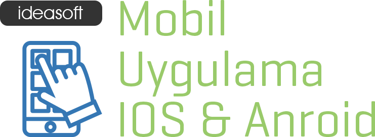 IdeaSoft Mobil Uygulama