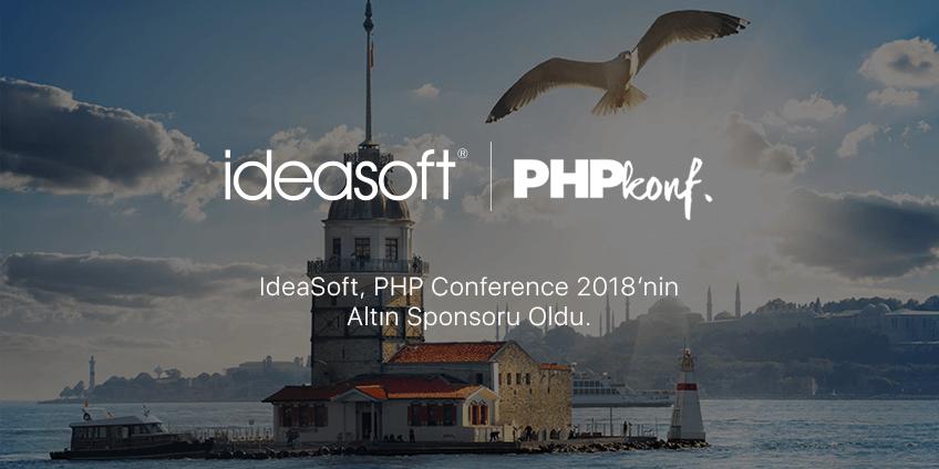PHP Conference 2018, IdeaSoft'un altın sponsorluğunda Nişantası Üniversitesi'nde gerçekleştirildi