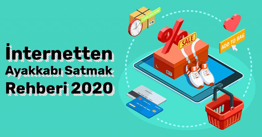 İnternetten Ayakkabı Satmak Rehberi 2020