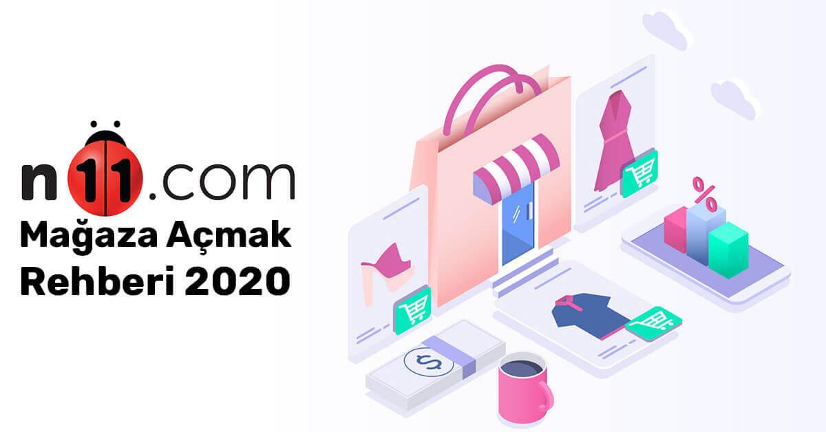 n11 Mağaza Açma Rehberi 2020