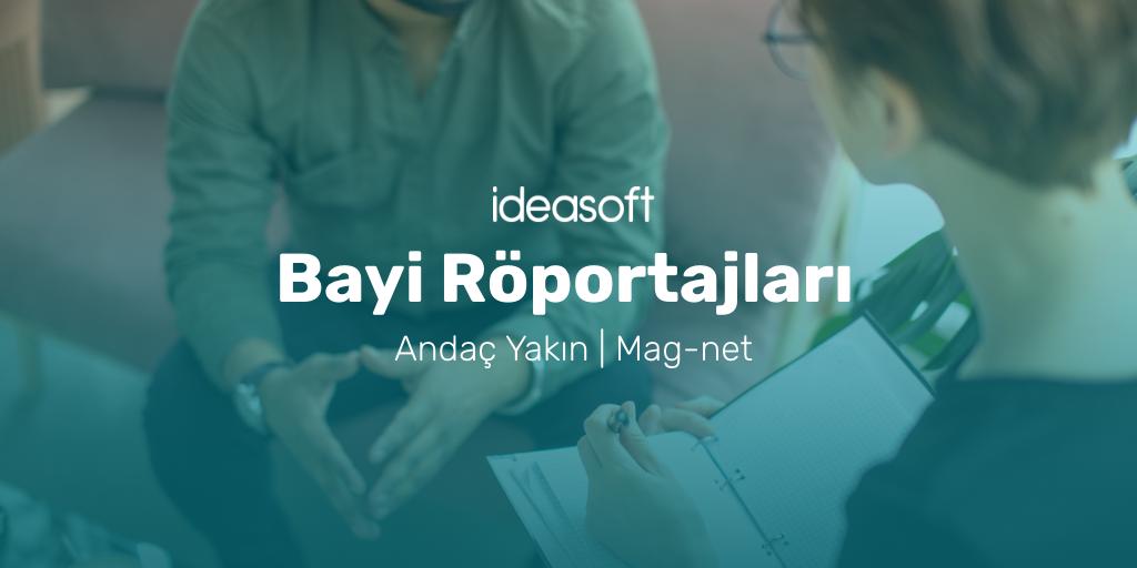 IdeaSoft Bayi Röportajları | Adanalı Firmalar E-dönüşümde Hız Kazanıyor