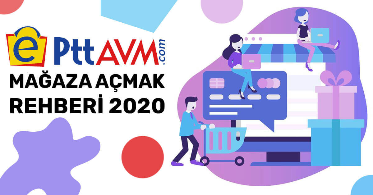 EPttAVM Mağaza Açmak Rehberi 2020