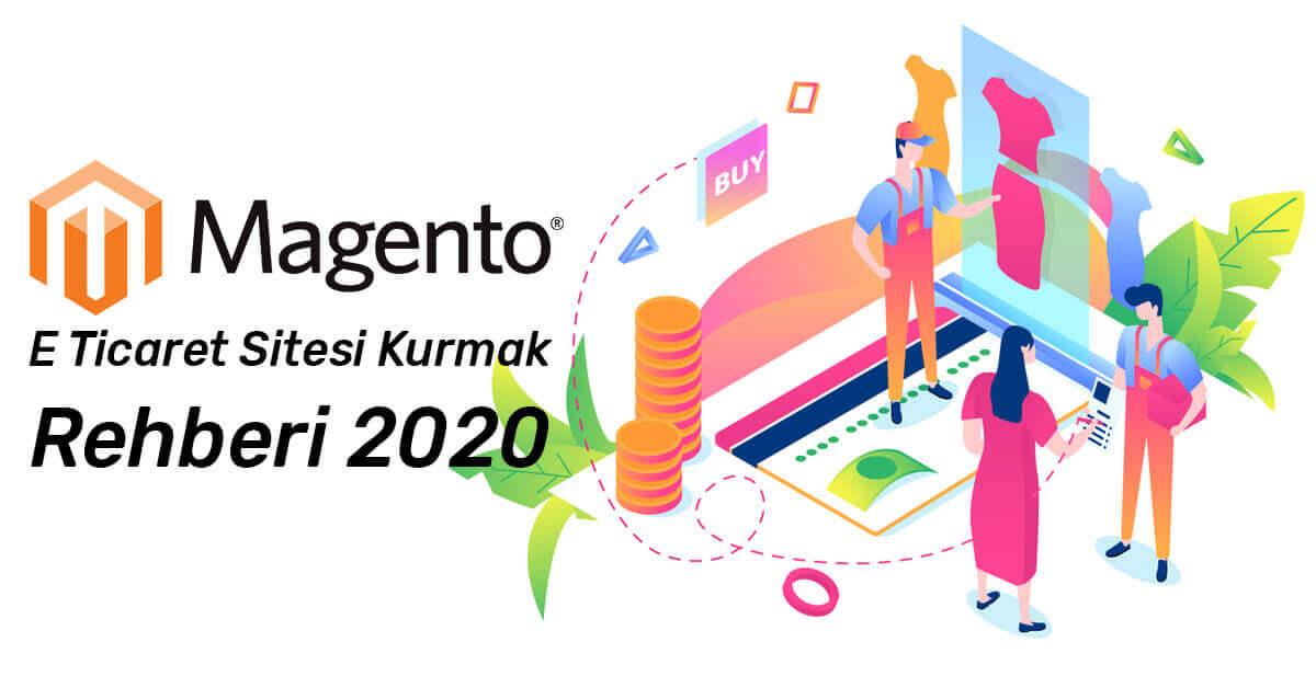 Magento E Ticaret Sitesi Kurmak Rehberi 2020