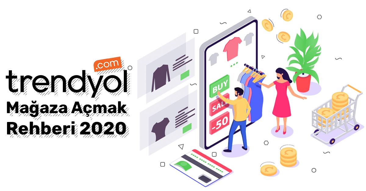 Trendyol Mağaza Açmak Rehberi 2020