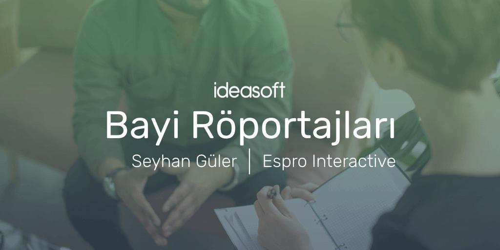 IdeaSoft Bayi Röportajları | Başarılı Referanslar Bursa'da E-ticaret Hacmini Büyütüyor